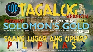 TAGALOG Narration: Original Solomon's Gold Series Part 1: Where is Ophir? Philippines?