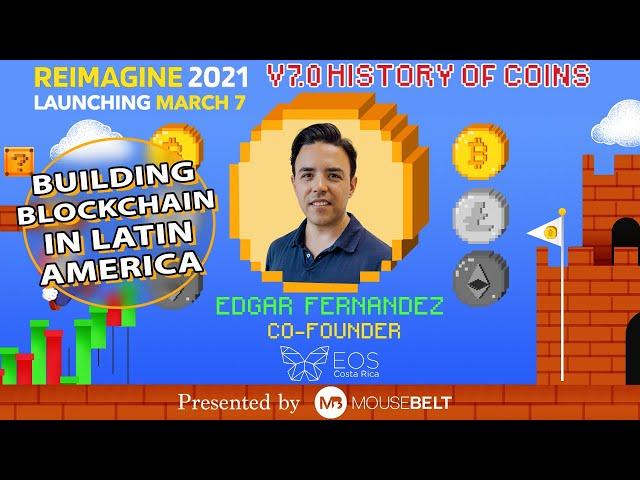 Blockchain in LATAM | Edgar Fernandez - EOS Costa Rica | REIMAGINE v7.0 #6