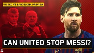 How Can Solskjaer Stop Messi? Manchester United vs Barcelona Preview