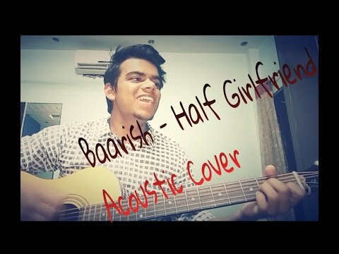 Baarish | Half Girlfriend | Guitar Cover | Guitar Lesson | Ash King | Unplugged ||