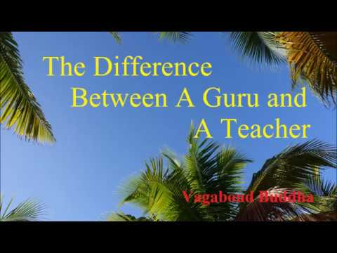 The Difference Between Guru and Teacher