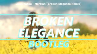 Lauri Tähkä - Morsian (Broken Elegance Remix)