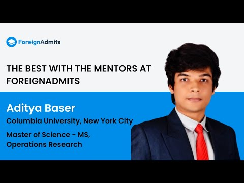 Mentor- Aditya Baser || Columbia University || MS in Operations Research || NewYork City