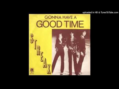 Streak - Gonna Have A Good Time