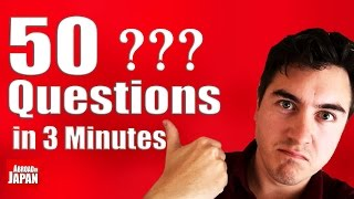 Abroad in Japan: 50 Questions in 3 Minutes