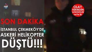 SON DAKİKA: İstanbul Çekmeköy'de Askeri Helikopter Düştü! 4 Asker Şehit! Olay Yerinden Görüntüler...