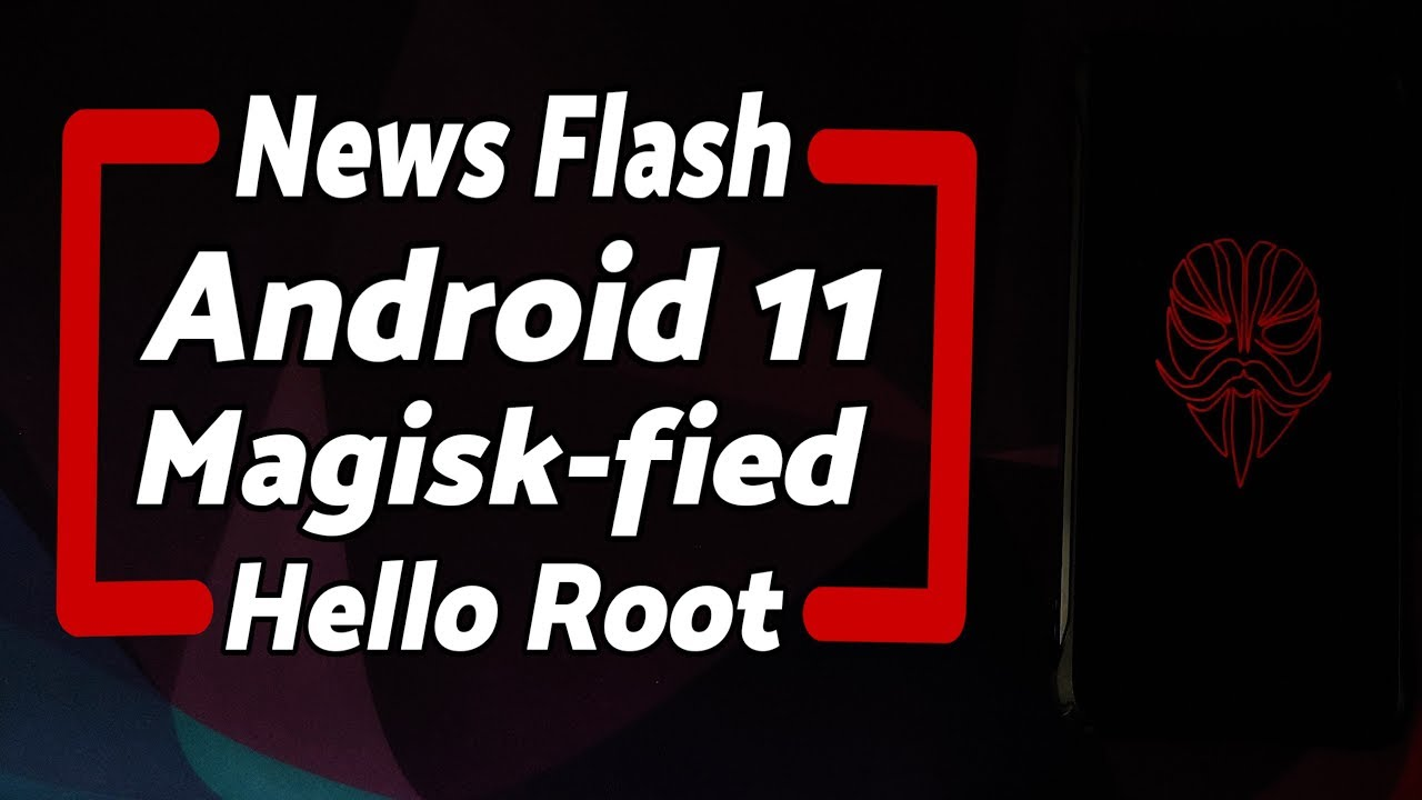 News | Root Android 11 | Magisk | Android R Root