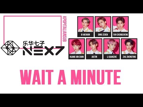 [SUB ITA / CHN / PINYIN] NEX7 (乐华七子NEXT) - Wait A Minute