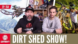 Shredding In the Southern Hemisphere | Dirt Shed Show Ep. 154