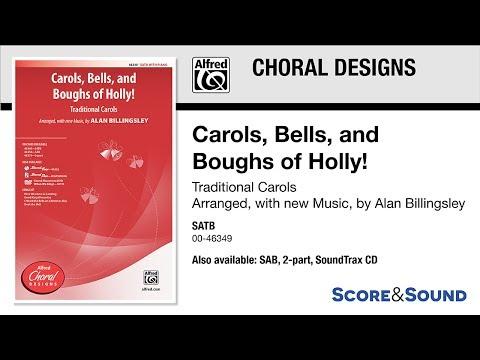 Carols, Bells, and Boughs of Holly!, arr. Alan Billingsley – Score & Sound