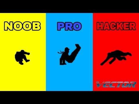 VECTOR - NOOB VS PRO VS HACKER