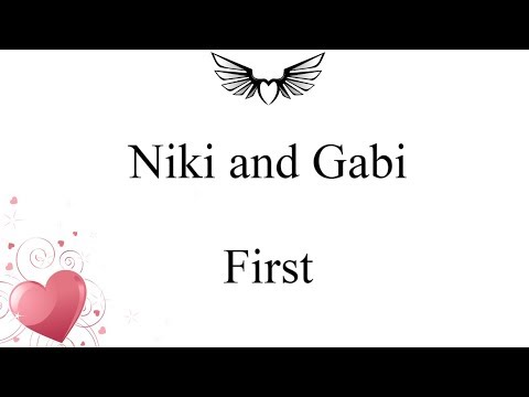 Niki and Gabi - First (lyrics)