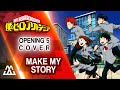 Boku No Hero Academia - Opening 5 - Make My Story (Cover)