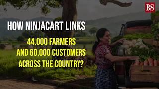 How Ninjacart links 44,000 farmers and 60,000 customers across the country?