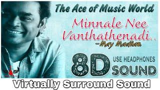 Minnale Nee Vanthathenadi | 8D Audio Song | May Madham | A.R.Rahman 8D Songs