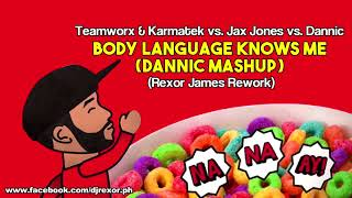 Teamworx & Karmatek vs. Jax Jones - Body Language Knows Me (Dannic Mashup) (Rexor James Rework)