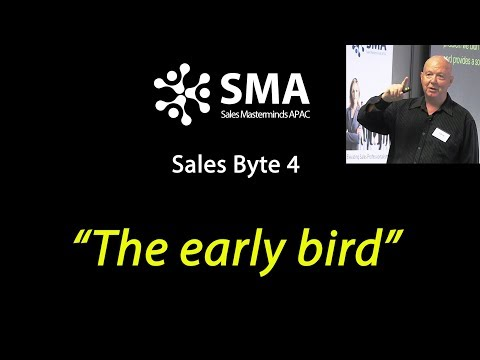 The early bird gets the worm (Sales Byte 4  )