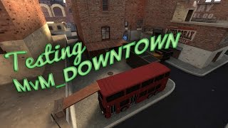 TF2: MVM_Downtown Review and Testing