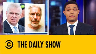 Backlash Over Prince Andrew's Interview Intensifies | The Daily Show With Trevor Noah