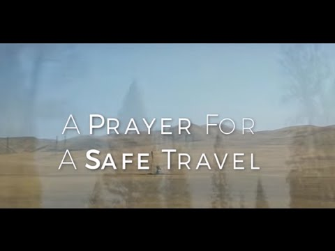 A Prayer For A Safe Travel HD