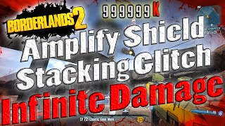borderlands 2   amplify shield stacking glitch   infinite damage stacking tutorial