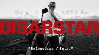 DISARSTAR - INTRO (BALENCIAGA) [Official Video]