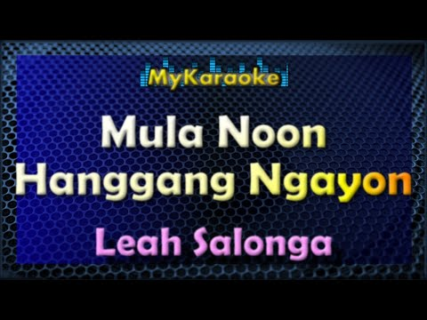 Mula Noon Hanggang Ngayon - Karaoke version in the style of Lea Salonga