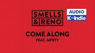 [Audio] Smells & Reno (스멜스앤레노) - Come Along (Feat. MFBTY)