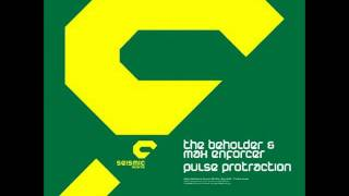 The Beholder & Max Enforcer - Pulse Protraction (Bitcrusher Mix)
