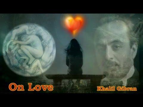 Khalil Gibran :: On Love :: Del Amor :: (The Prophet)