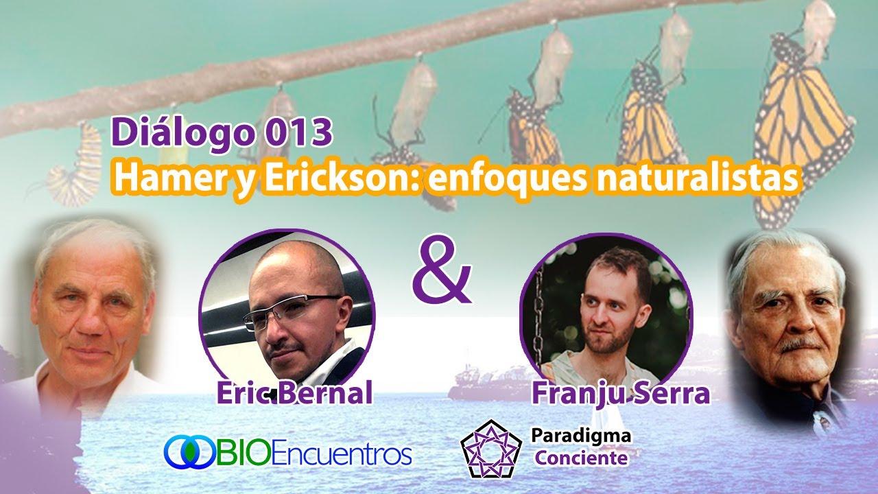 Diálogo 013 - BioEncuentro 003 - Hamer y Erickson: enfoques naturalistas - Eric Bernal BioEncuentros