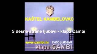 S desne strane ljubavi - klapa Cambi (K. Kambelovac)