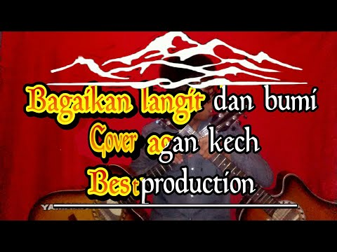 bagaikan-langit-dan-bumi-(cover-by-agankech-production)