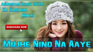 Download lagu Mujhe Nind Na Aaye || Old Hindi Dj Song || Dj Sachin Rks || From Jhargram Remix MuZic