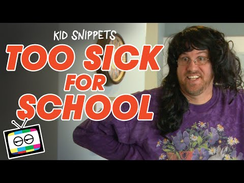 """Kid Snippets: """"Too Sick For School"""" (Imagined by Kids)"""