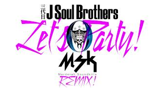https://www.facebook.com/MSK.Beats 三代目 J Soul Brothers - Let's P...