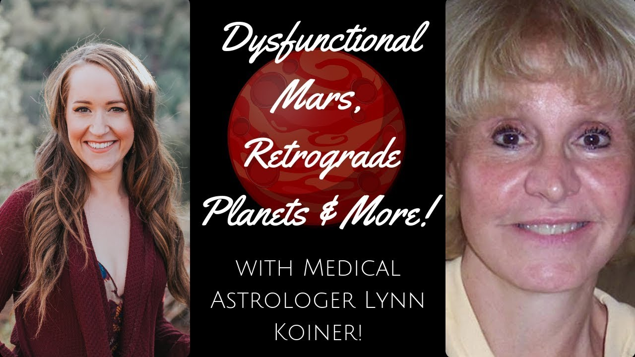 Dysfunctional Mars, Retrograde Planets and MORE! With Medical Astrologer  Lynn Koiner!