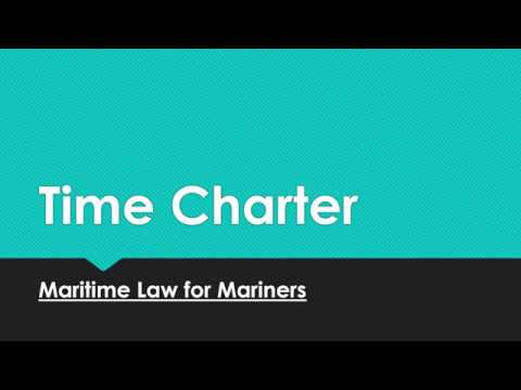 Essential elements of a Time Charter -  Maritime law for mariners