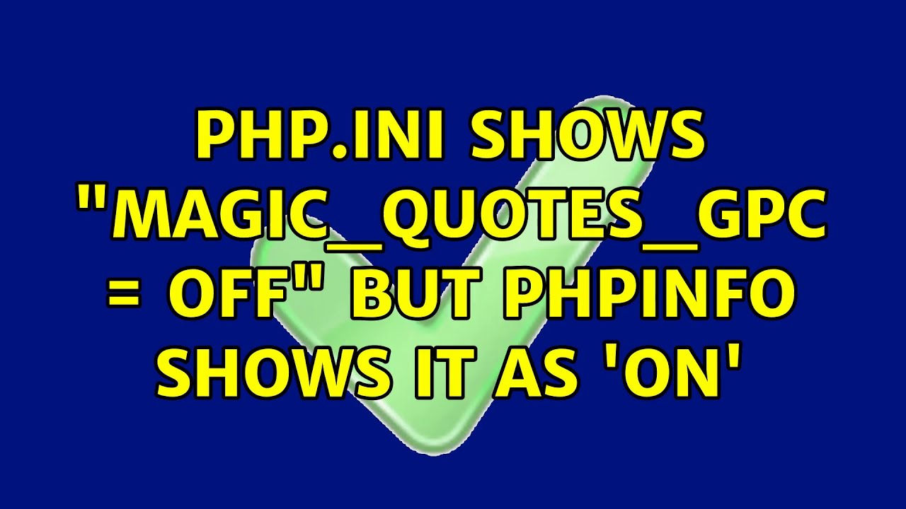 "Ubuntu: php.ini shows ""magic_quotes_gpc = Off"" but phpinfo shows it as 'On'"