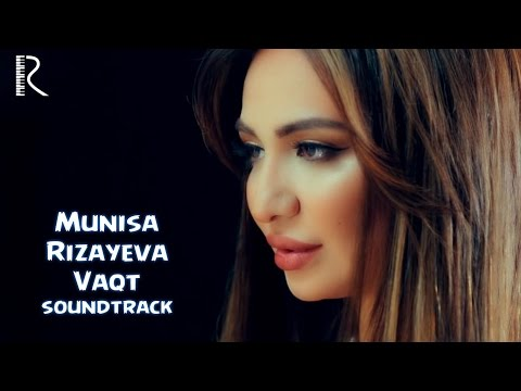 Munisa Rizayeva - Vaqt   Муниса Ризаева - Вакт (soundtrack)