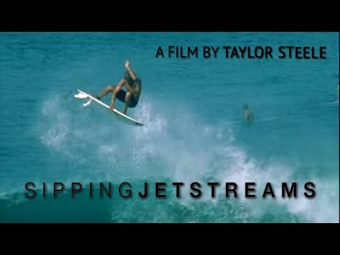 Sipping Jetstreams by Taylor Steele - Feat. Kelly Slater, Alex Gray, Andy Irons