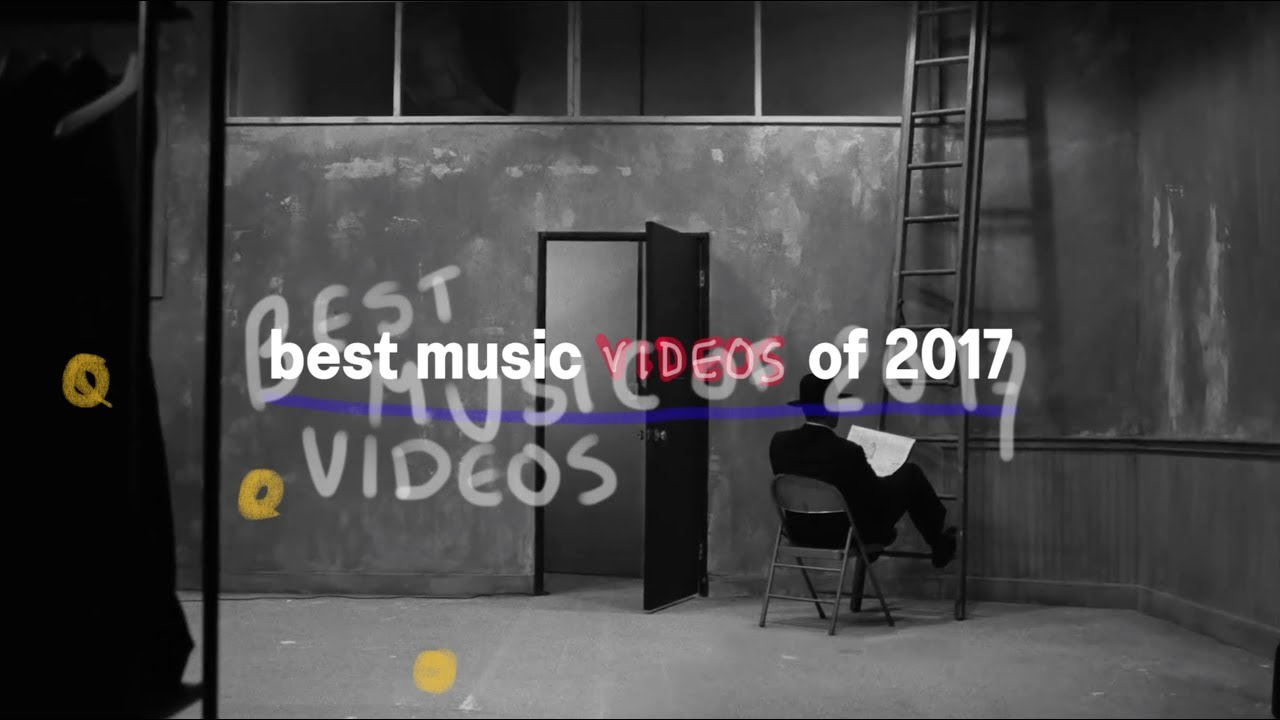 Best Music Videos Of 2017 Youtube