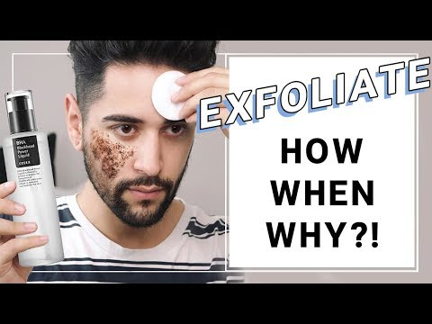 How To Exfoliate Properly - Exfoliating - What, Why, How And When BHA  ✖ James Welsh