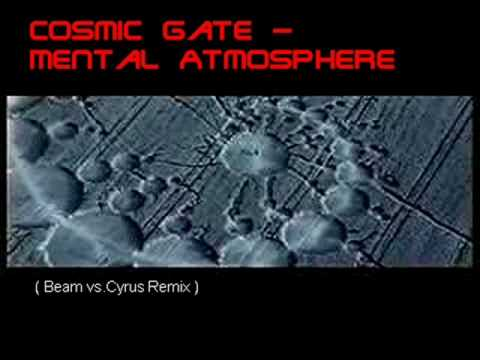 Cosmic Gate - Mental Atmosphere ( Beam vs Cyrus remix )