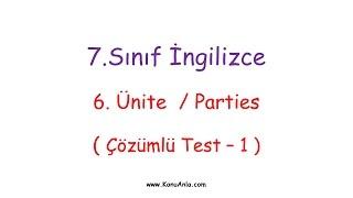7. Sınıf İngilizce / 6. Ünite / Parties / Çözümlü Test-1