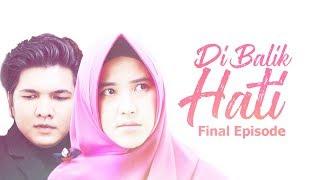 DI BALIK HATI Eps 9 (FINAL) - Web Series Inspirasi