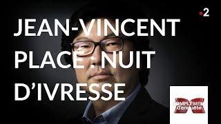 Complément d'enquête. Jean-Vincent Placé : nuit d'ivresse - 20 septembre 2018 (France 2)