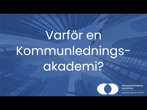 Varför en kommunledningsakademi? Sverige
