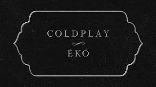 Coldplay - Èkó (Lyric)
