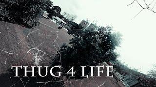 fpv thug 4 life